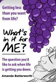 What S In It For Me The Question You D Like To Ask When Life Is Getting You Down