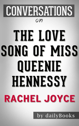 Daily Books - The Love Song of Miss Queenie Hennessy: by Rachel Joyce  Conversation Starters