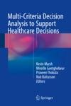 Multi-Criteria Decision Analysis To Support Healthcare Decisions
