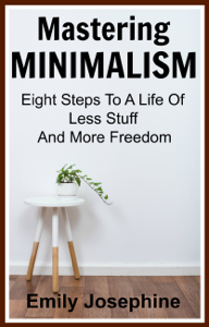 Mastering Minimalism: Eight Steps To A Life Of Less Stuff And More Freedom Book Review