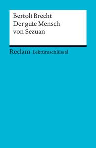 Lektüreschlüssel. Bertolt Brecht: Der gute Mensch von Sezuan Buch-Cover