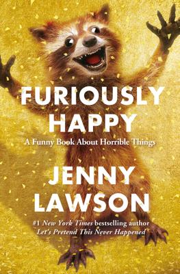 Furiously Happy - Jenny Lawson book