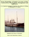 Ocean Steamships A Popular Account Of Their Construction Development Management And Appliances