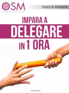 Impara a delegare in 1 ora Book Cover