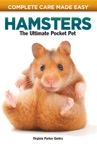 Complete Care Made Easy Hamsters
