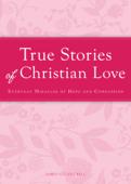 True Stories of Christian Love