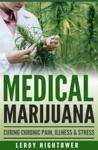 Medical Marijuana Curing Chronic Pain Illness And Stress