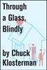Through A Glass, Blindly