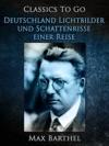 Deutschland - Lichtbilder Und Schattenrisse Einer Reise