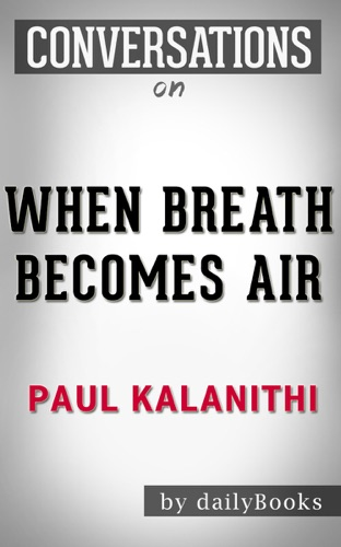 Daily Books - When Breath Becomes Air by Paul Kalanithi: Conversation Starters