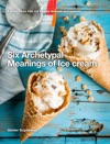Six Archetypal Meanings Of Ice Cream