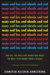 Mary And Lou And Rhoda And Ted