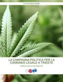 La Campagna Politica per la Cannabis legale a Trieste