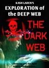 The Dark Web Exploration Of The Deep Web