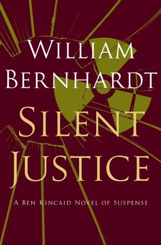 William Bernhardt - Silent Justice