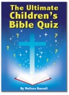 The Ultimate Childrens Bible Quiz And Trivia Book