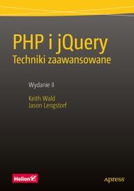 Php I Jquery Techniki Zaawansowane Wydanie Ii