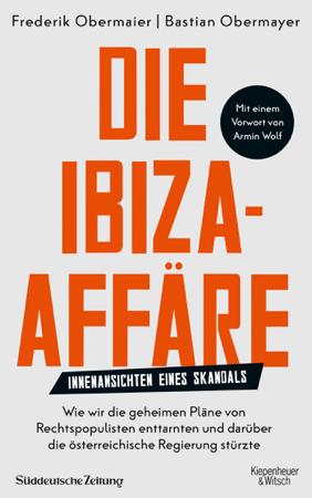 Die Ibiza-Affäre - Bastian Obermayer & Frederik Obermaier