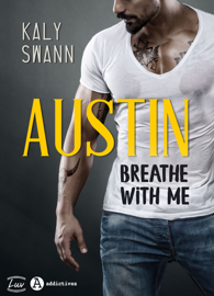 Austin – Breathe with me Par Austin – Breathe with me
