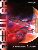 NEBULAR 36: La fureur du Gardien