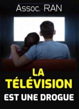 La Télévision Est Une Drogue