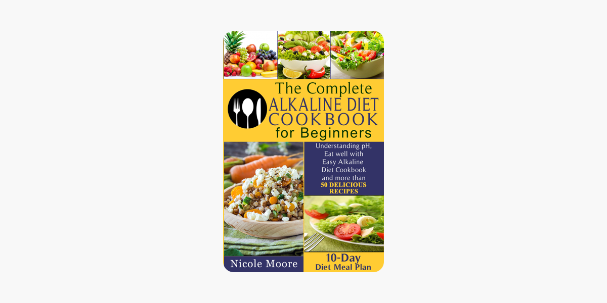 The Complete Alkaline Diet Cookbooks for Beginners