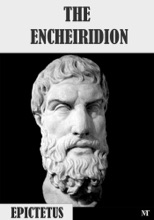 The Encheiridion, Or Manual By Epictetus