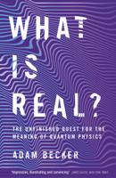 Adam Becker - What is Real? artwork