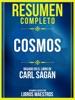 Resumen Completo: Cosmos - Basado En El Libro De Carl Sagan