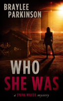 Who She Was: A Sylvia Wilcox Mystery