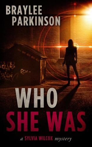Who She Was: A Sylvia Wilcox Mystery E-Book Download