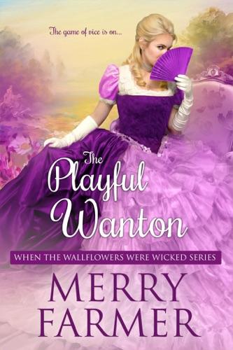Merry Farmer - The Playful Wanton