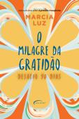 O milagre da gratidão: desafio 90 dias Book Cover