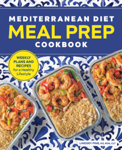Mediterranean Diet Meal Prep Cookbook: Weekly Plans and Recipes for a Healthy Lifestyle Book Cover