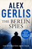 Alex Gerlis - The Berlin Spies bild