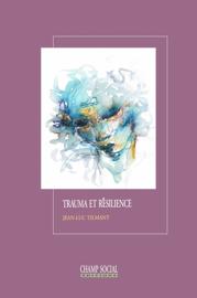 Du trauma à la résilience