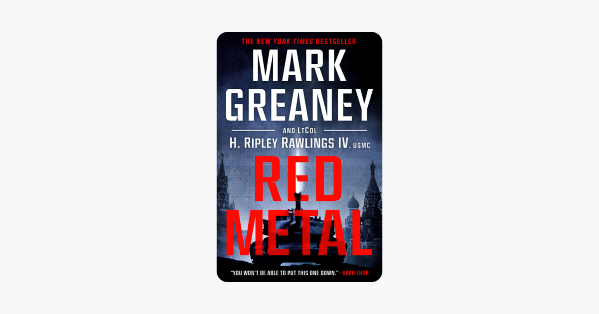 Red Metal - Mark Greaney & LtCol H. Ripley Rawlings IV, USMC