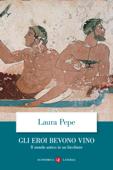 Gli eroi bevono vino Book Cover
