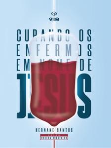Curando os Enfermos em Nome de Jesus Book Cover