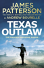 James Patterson - Texas Outlaw artwork
