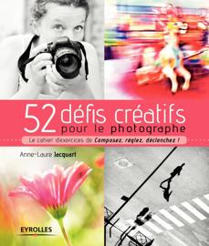 52 défis créatifs pour le photographe