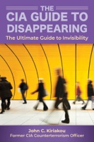 The CIA Insider's Guide to Disappearing and Living Off the Grid