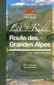 Route des Grandes Alpes • Let's Ride
