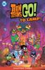Sholly Fisch & Marcelo Di Chiara - Teen Titans Go! To Camp (2020-2020) #3  artwork