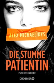 Die stumme Patientin - Alex Michaelides by  Alex Michaelides PDF Download