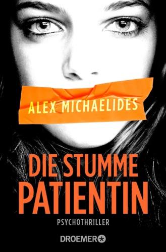 Alex Michaelides - Die stumme Patientin