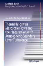Thermally-driven Mesoscale Flows And Their Interaction With Atmospheric Boundary Layer Turbulence