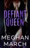 Defiant Queen - Meghan March