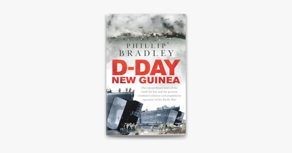 D-Day New Guinea - Phillip Bradley