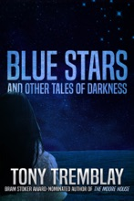 Blue Stars And Other Tales Of Darkness